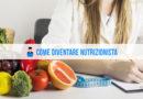 Come diventare Nutrizionista, tutto quello che c'è da sapere