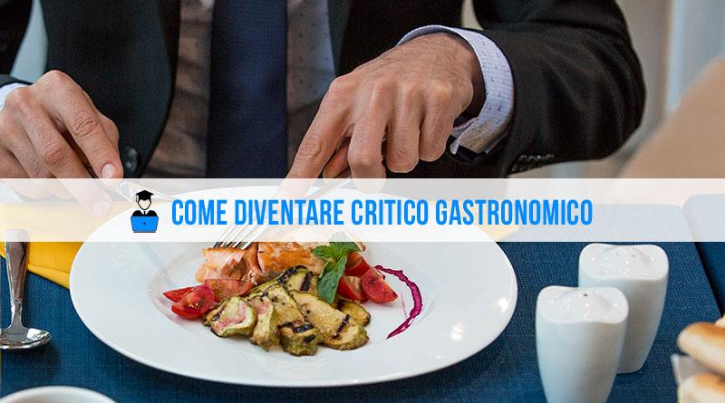 Come diventare critico gastronomico